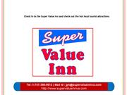 Check in to the Super Value Inn and check out the hot local tourist at