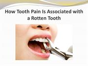 How Tooth Pain Is Associated with a Rotten Tooth