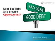 Does Bad debt also provide you with opportunities