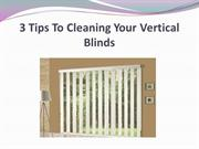3 Tips To Cleaning Your Vertical Blinds