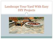 Landscape Your Yard With Easy DIY Projects