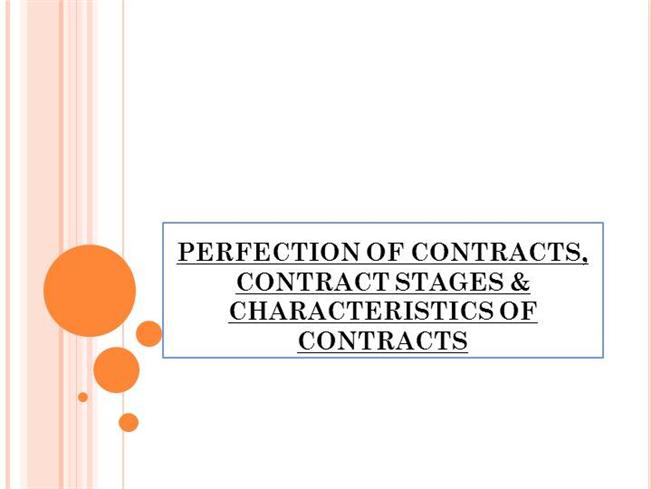 Perfection Of Contracts Contract Stages Characteristics Authorstream