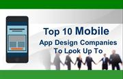 Top 10 Mobile App Design Companies To Look Up To