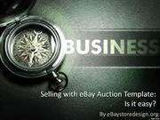 Selling with eBay Auction Template Is it easy