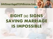 8 SIGNS SAVING MARRIAGE IS IMPOSSIBLE