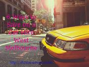 6 Ways to Save on a Car Hire West Melbourne