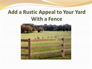 Add a Rustic Appeal to Your Yard With a Fence