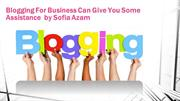 Blogging-For-Business-Can-Give-You-Some-Assistance