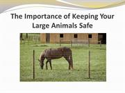 The Importance of Keeping Your Large Animals Safe