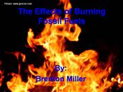 Effects of fossil fuels-brent miller