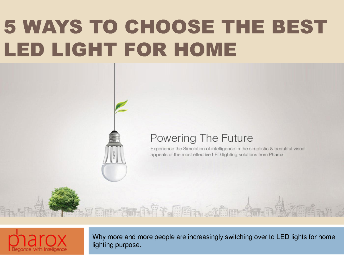 5 Ways to Choose the Best LED Light for Home |authorSTREAM