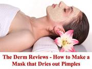 The Derm Reviews - How to Make a Mask that Dries out Pimples
