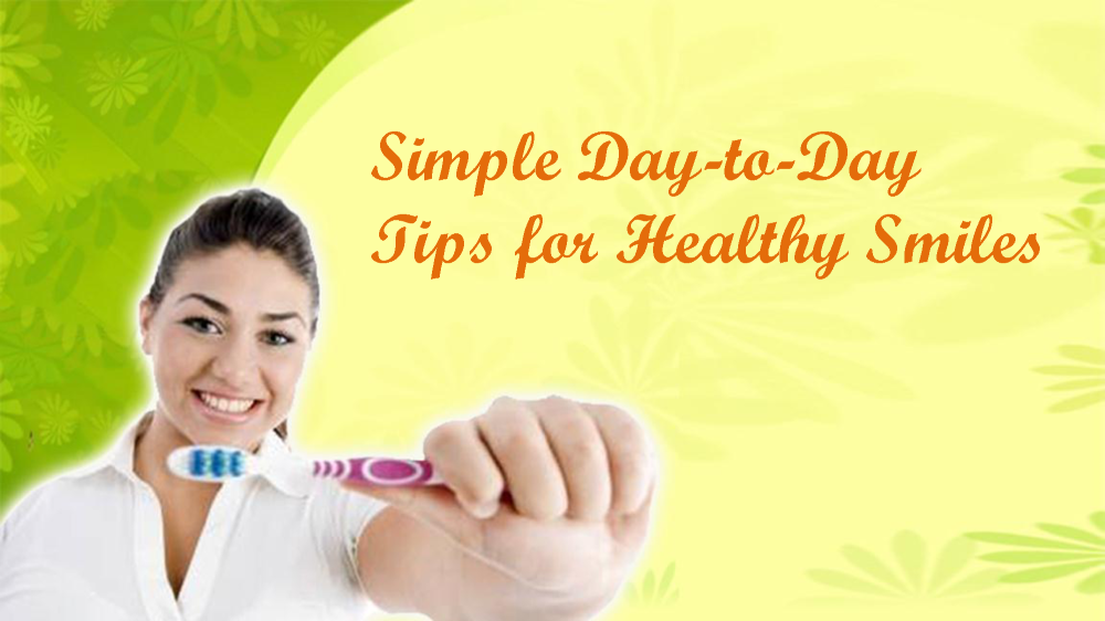 Simple Day-To-Day Tips for Healthy Smiles |authorSTREAM