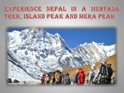 Experience Nepal in a Mustang trek, Island peak and Mera peak