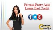 Private Party Car Loans Bad Credit | Private Party Auto Loan