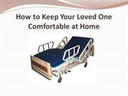 How to Keep Your Loved One Comfortable at Home