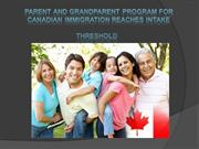 Parent and Grandparent Program for Canadian Immigration Reaches Intake