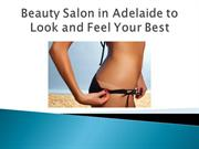 Beauty Salon in Adelaide to Look and Feel Your Best