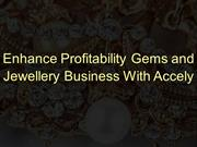 Enhance Profitability Gems and Jewellery Business With Accely