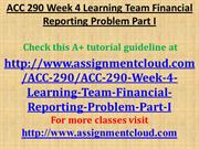ACC 290 Week 4 Learning Team Financial Reporting Problem Part I
