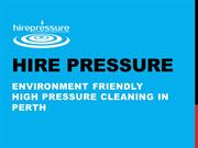Environment Friendly High Pressure cleaning in Perth