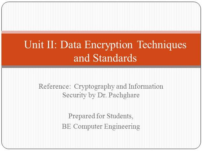 Data Encryption Techniques And Standards Unit II |authorSTREAM