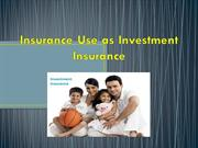 Insurance Use as Investment Insurance