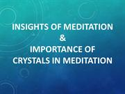 Insights of Meditation & importance of crystals in Meditation