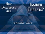 How Dangerous are Insider Threats?