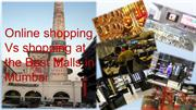 Online shopping Vs shopping at the Best Malls in Mumbai