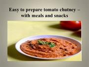 Easy to prepare tomato chutney – with meals and snacks