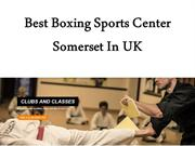 Best Boxing Sports Center Somerset In UK