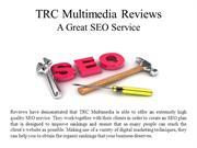 TRC Multimedia Reviews - A Great SEO Service
