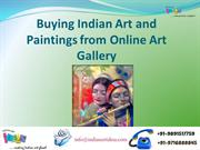 Buying Indian Art and Paintings from Online Art Gallery