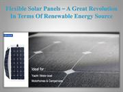 Flexible Solar Panels – A Great Revolution In Terms Of Renewable Energ