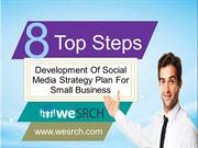 Top 8 Steps In Development Of  Social Media  Strategy Plan For Small B