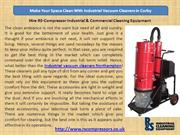 Make Your Space Clean With Industrial Vacuum Cleaners in Corby