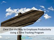 Clear out the Way to Employee Productivity Using a Time Tracking Progr