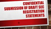 Confidential Submission of Draft SEC Registration Statements