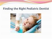 Finding the Right Pediatric Dentist