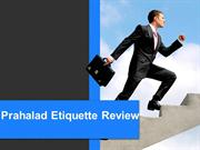 Prahalad Etiquette Review