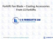 Forklifts Fan Blades - Cooling Part From LS Forklifts