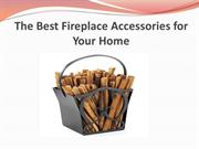 The Best Fireplace Accessories for Your Home