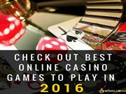 Check Out Best Online Casino Games To Play In 2016