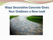 Ways Decorative Concrete Gives Your Outdoors a New Look
