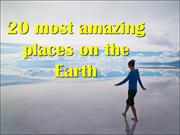 20 most amazing places on the Earth