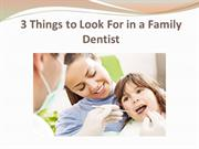3 Things to Look For in a Family Dentist