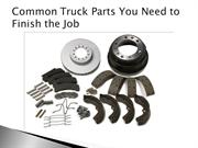 Common Truck Parts You Need to Finish the Job