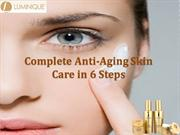 Complete Anti-Aging Skin Care in 6 Steps