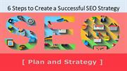 6 Steps to Create a Successful SEO Strategy